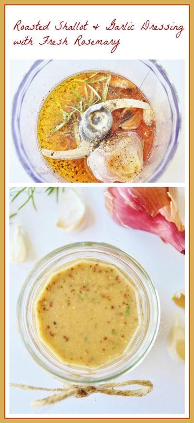 Roasted Shallot and Garlic Dressing with Fresh Rosemary