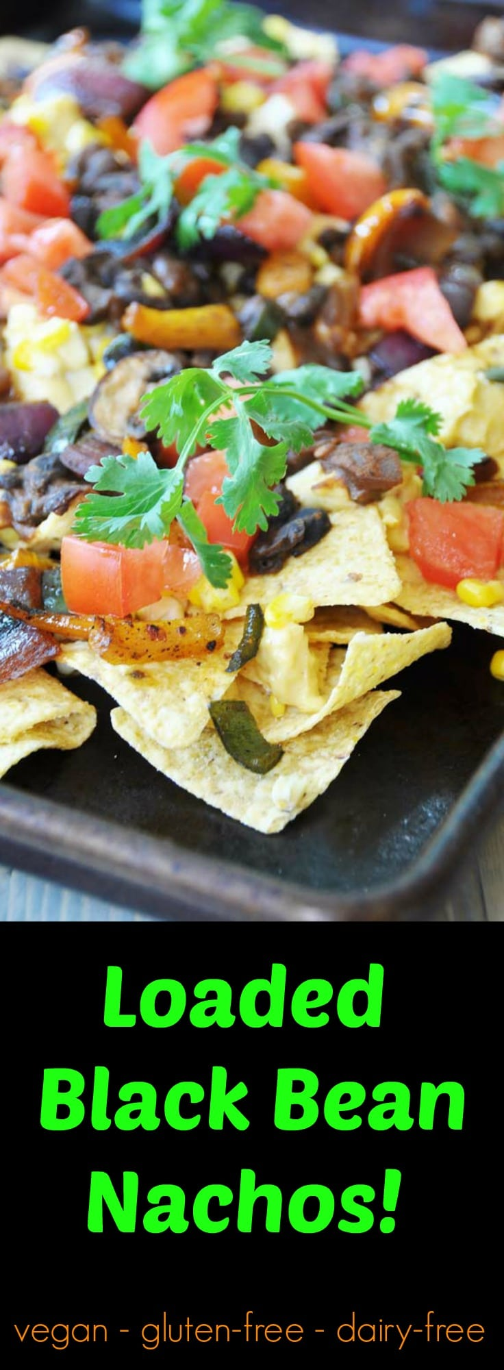 Loaded black bean and vegetable nachos! The perfect game day appetizer. vegan, gluten-free, and dairy-free