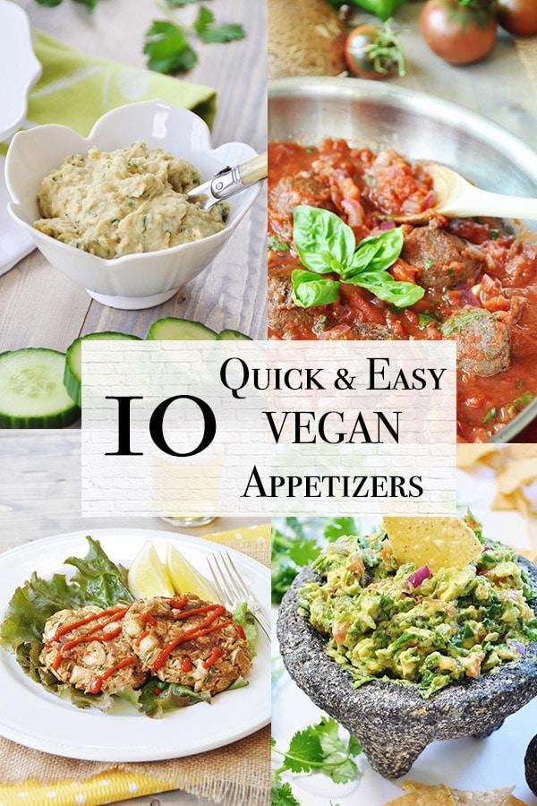10 quick and easy vegan appetizers including vegan meatballs, bean dip, jackfruit crab cakes, and guacamole