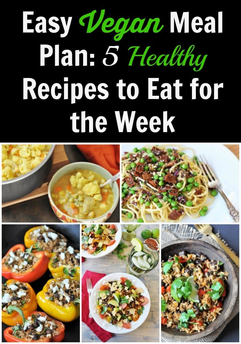 Healthy and Easy Vegan Dinners for a Busty Weeknight. Meal Plan with a Shopping List!