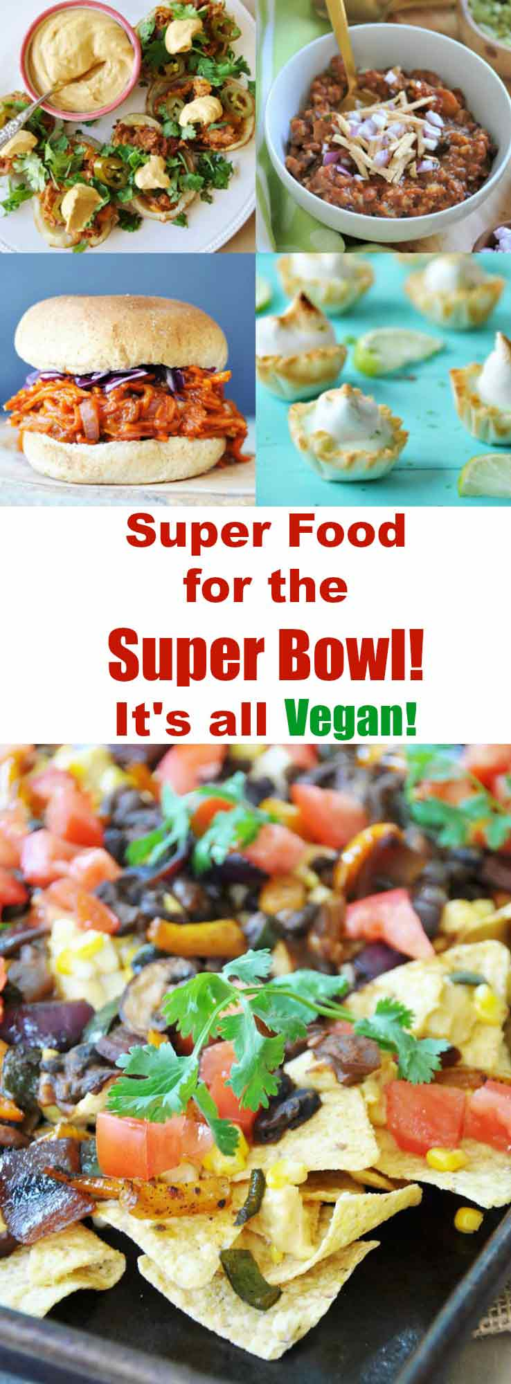 Delicious food for the Super Bowl that happens to be Vegan!