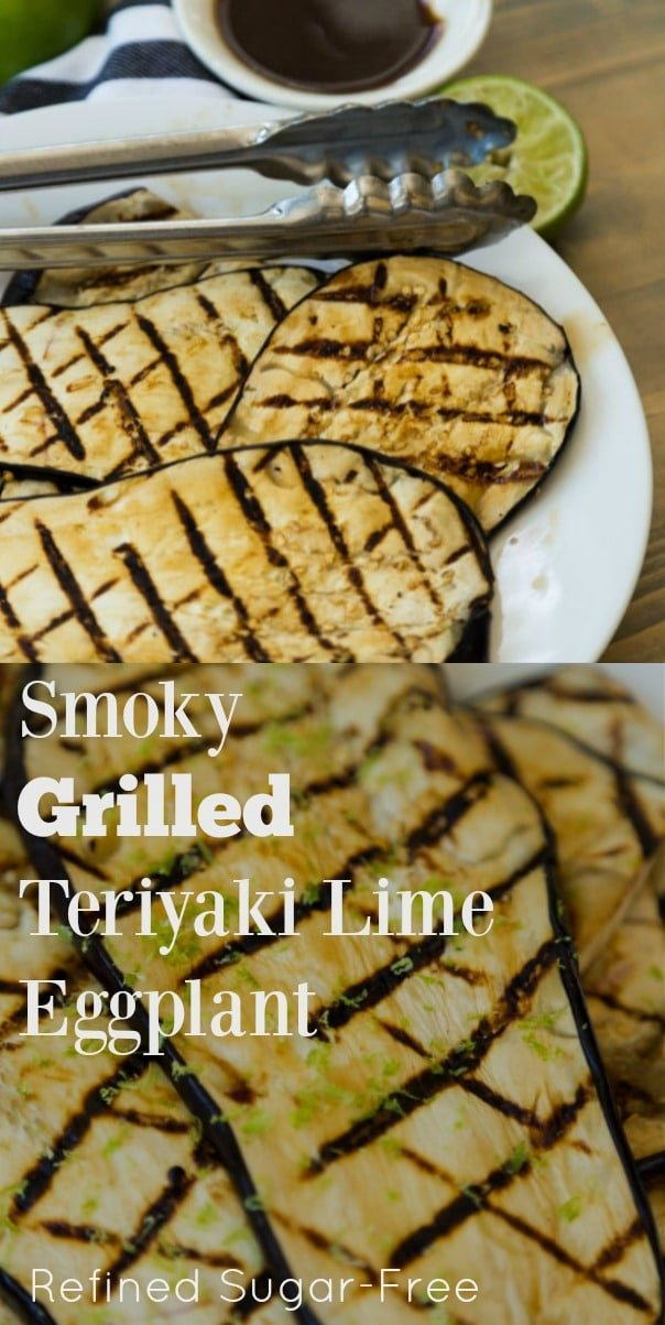 This easy and delicious Smoky Grilled Teriyaki Lime Eggplant is made with homemade and refined sugar-free teriyaki sauce! It's the perfect summer recipe! #vegan #grilledeggplant #easyrecipe