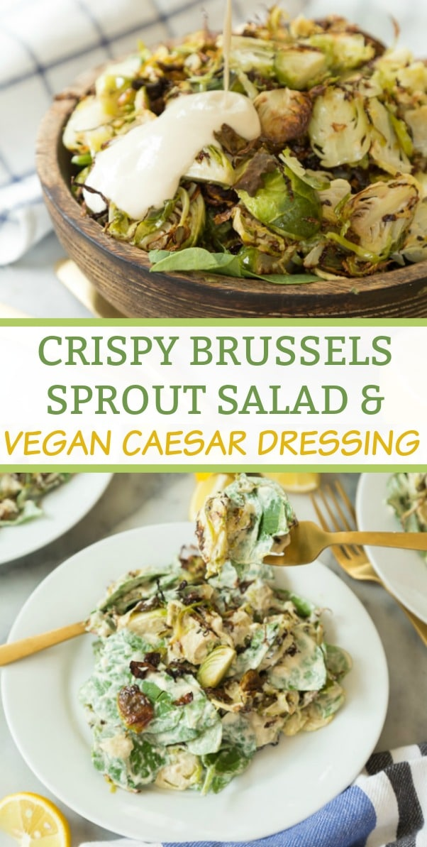 Crispy Brussels sprouts, shallots, fresh greens, and creamy vegan Caesar Dressing make the ultimate salad! Eat if as a main course or as a side. #vegan #salad #brusselssprouts