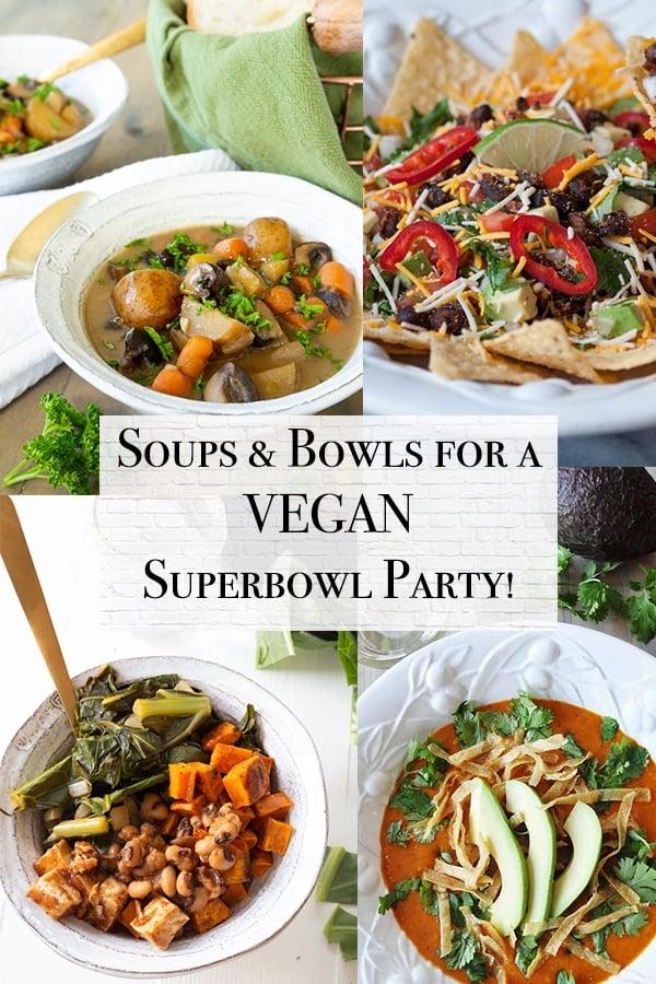 superbowl soups and bowls including a vegan nacho bowl, vegan beef stew, vegan bbq bowls, and tortilla soup