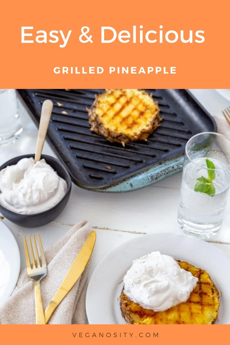 Easy & Delicious Grilled Pineapple with Coconut Whipped Cream and Cinnamon Pinterest Pin. Orange border with a picture of grilled pineapple on a grill and a white plate with whipped cream. #vegan #grilledpineapple #dessert