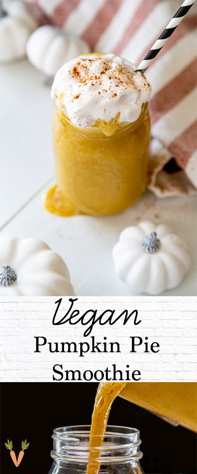 A Pinterest pin for Vegan pumpkin pie smoothie with 2 pictures of the smoothie.
