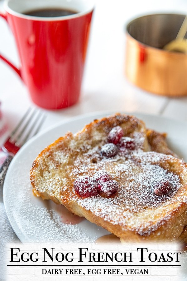 A PInterest pin for vegan eggnog French toast with a picture of the french toast and coffee.