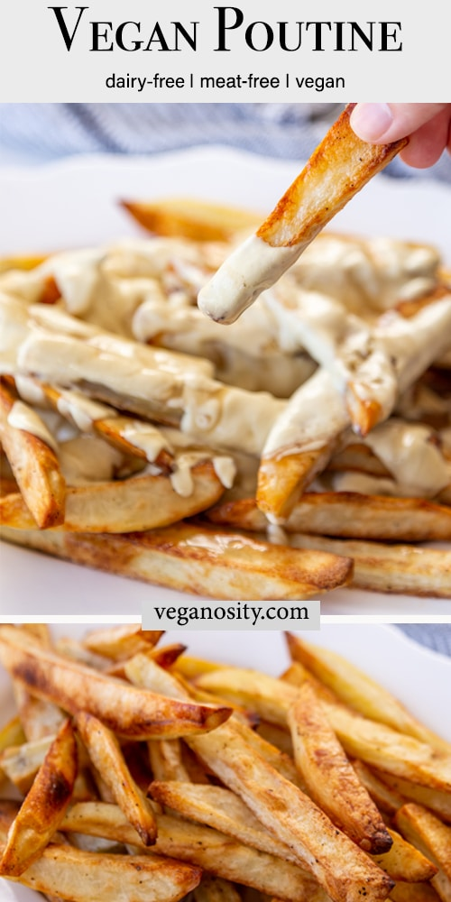 A Pinterest pin for vegan poutine with a picture of a platter of poutine and a hand taking a fry dripping with cheese off of the platter and of the crispy fries before adding the gravy and cheese.