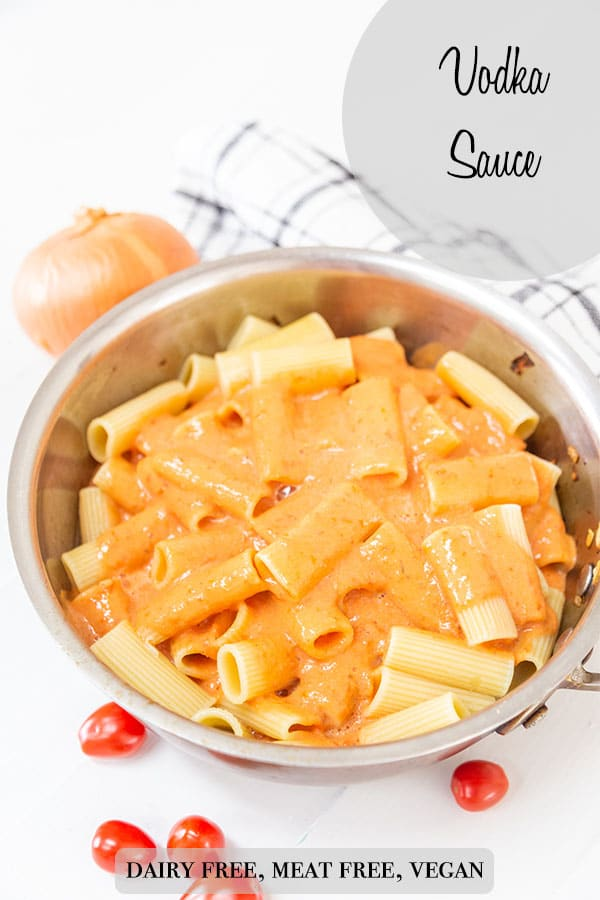 A Pinterest pin for vegan vodka sauce with a picture of the sauce poured over a bowl of pasta.